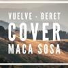 Vuelve - Beret cover Maca Sosa
