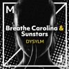 Breathe Carolina & Sunstars - DYSYLM