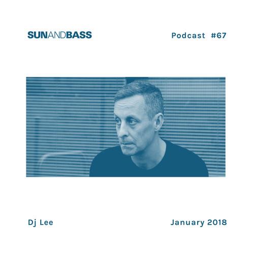 SUNANDBASS Podcast #67 - DJ Lee