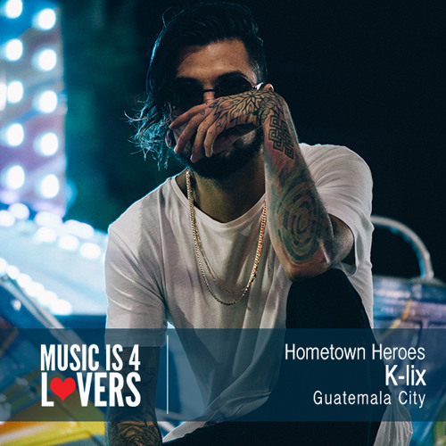 Hometown Heroes: K-lix from Guatemala City [Musicis4Lovers.com]