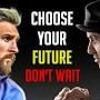 Choose your future Motivational Video Ft Messi Stallone Les Brown