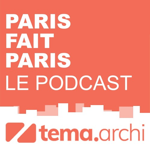 Paris fait Paris, le podcast