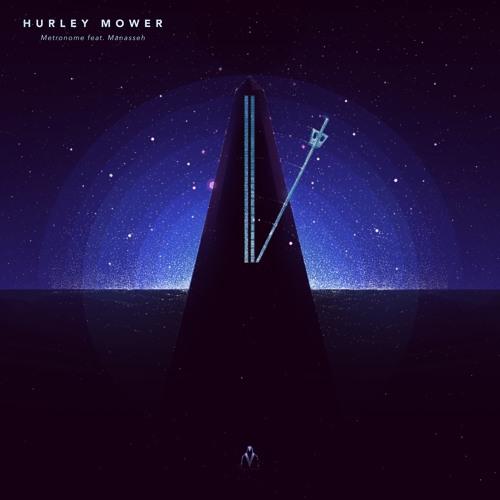 Hurley Mower - Metronome (feat. Manasseh)