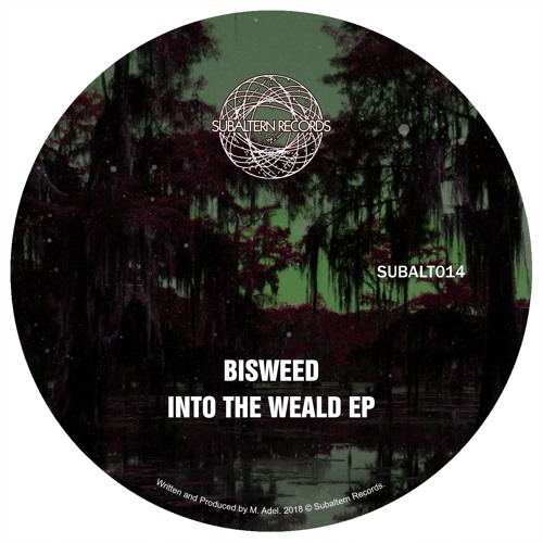 SUBALT014 - Bisweed - Into The Weald EP - Out Now