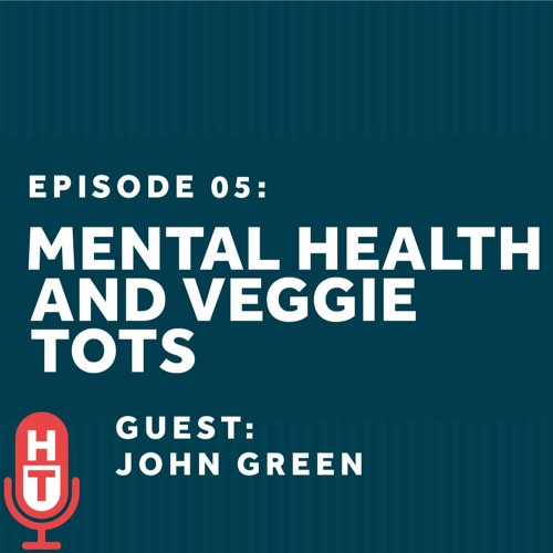 Weight Loss Pills,Veggie Tots, and Existential Crises with John Green