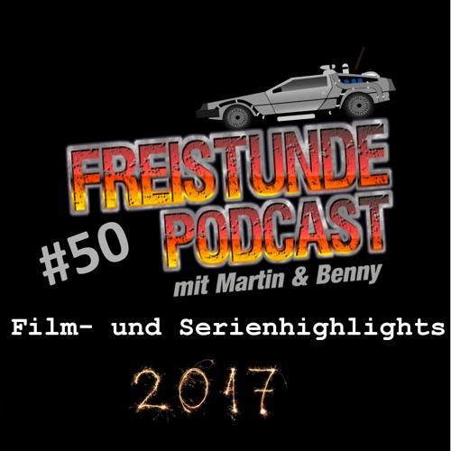 Freistunde #50 - Film- und Serienhighlights 2017
