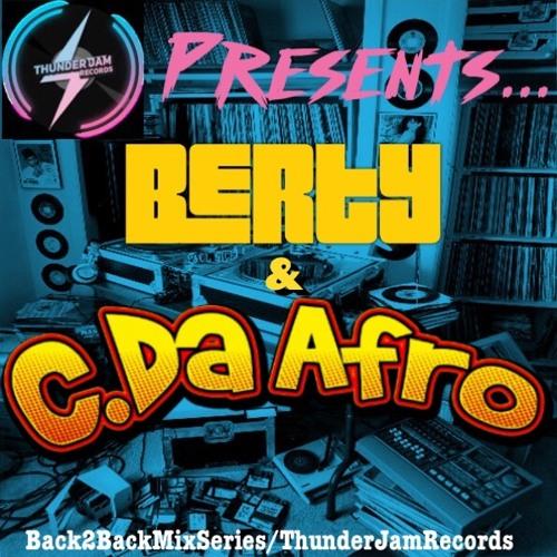 Berty & C. Da Afro TJR Back2Back Mix