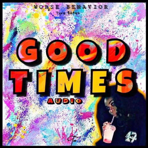 Tyra Bates - Good Times