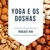 Yoga E Os Dhoshas - Podcast #49