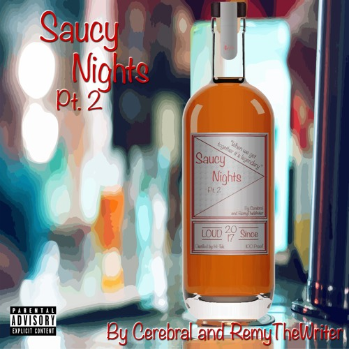 Saucy Nights Pt. 2 By RemyTheWriter ft. Cerebral