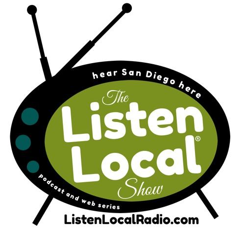 The LISTEN LOCAL Show - hear San Diego here