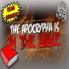The Israelites: The Apocrypha Is In The Bible!