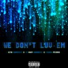 Hoodrich Pablo Juan - We Dont Luv Em ( Remix )