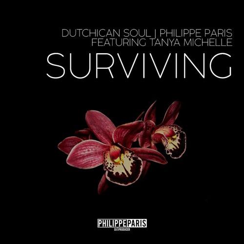 Dutchican Soul and Philippe Paris ft Tanya Michelle-Surviving-Original Mix