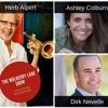 Interviews: music icon Herb Alpert, travel expert Ashley Colburn, author Dirk Nevelle