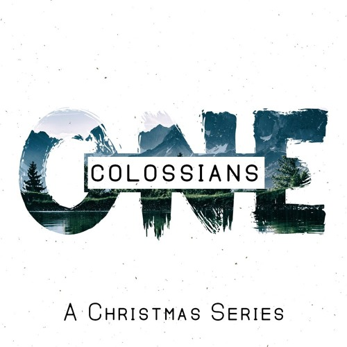 Colossians One - A Christmas Series