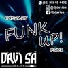 DJ DAVI SÁ - Podcast FUNK UP #001