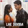 Lae Dooba Full Audio Aiyaary Sidharth Malhotra Rakul Preet Sunidhi Chauhan Rochak Kohli Mp3