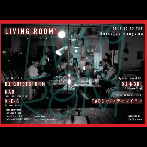 DJ Quietstorm Live at LIVING ROOM™ Tokyo December 2017