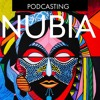 001 PODCASTING NUBIA: Why African Empires Matter