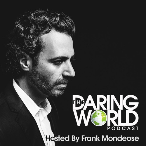 The Daring World Podcast - Hosted by Frank Mondeose