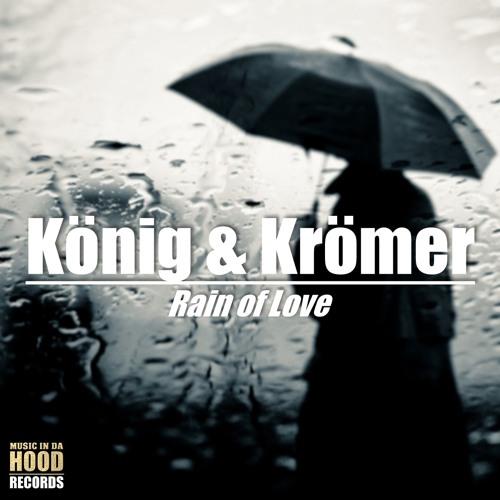 König & Krömer - Rain Of Love (Original Mix)