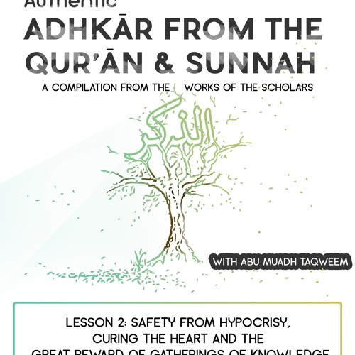Lesson 2: Safety from hypocrisy, curing the heart and The Great Reward of Gatherings of Knowledge