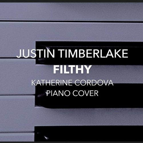 Download Justin Timberlake - Filthy (Katherine Cordova piano cover)