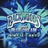 Backwoods and Blue Dream Feat. Juicy J (Prod by Juicy J x Crazy Mike)