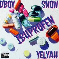 Dboy - iBuprofen (Ft Snow & Yelyah)
