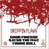 Drippin Flava ft SaysoTheMac & YoungBull