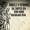 Angels V Demons - Da Sniper 614 ft. King Nique & Razablade Real (Raza mix)