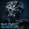 Best Of 2017 Neurofunk