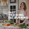 #067 Fast Tracking Fat Burning Mode