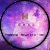 Morpheus - Never Be A Friend (Free Download)