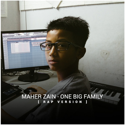Maher Zain - One Big Family [Rap Versi] by tyutesm | Free