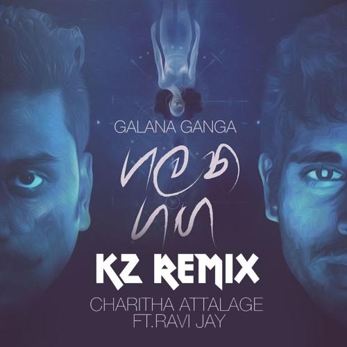 Galana Ganga (ගලන ගඟ ) - Ravi jay ft. Charitha Attalage (K2-Remix)