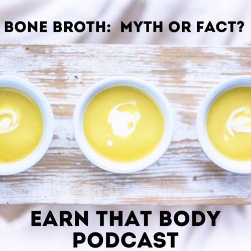 #80 Bone Broth: Myth or Fact About The Claims?