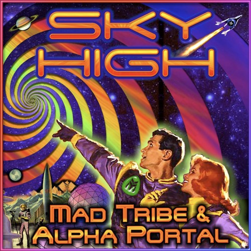 Mad Tribe & Alpha Portal - Sky High -FULL TRACK-