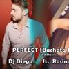Perfect [BACHATA] (Dj Diego ft. Rosina Castaldo) - Ed Sheeran