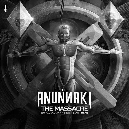 The Anunnaki - The Massacre (Official 2017 X-Massacre Anthem