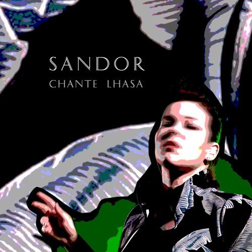 SANDOR Chante LHASA