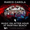 Marco Carola: Music On After Hour at Martina Beach - Playa del Carmen, Mexico. The BPM Festival