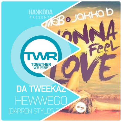 HEWWEGO × WONNA FEEL LOVE (WAVA MASH UP)