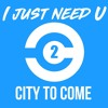 I just need U. (TobyMac Cover) - City to Come