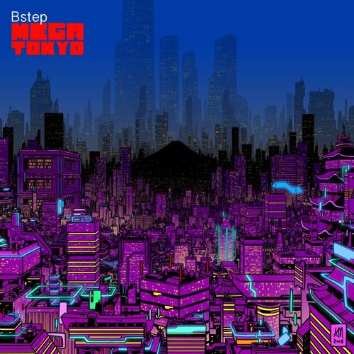 Bstep - Mega Tokyo
