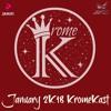 The January 2k18 #KromeKast