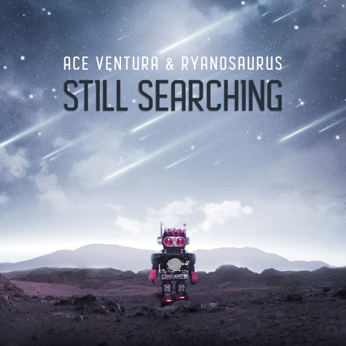 Ace Ventura & Ryanosaurus - Still Searching SAMPLE
