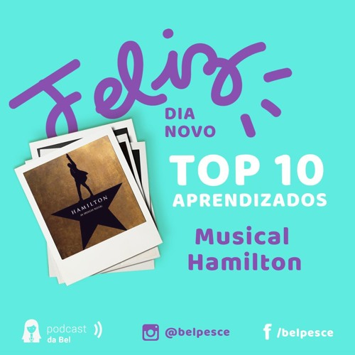 Top 10 Aprendizados do Musical Hamilton