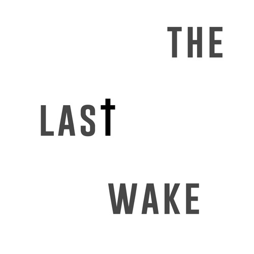 The Last Wake